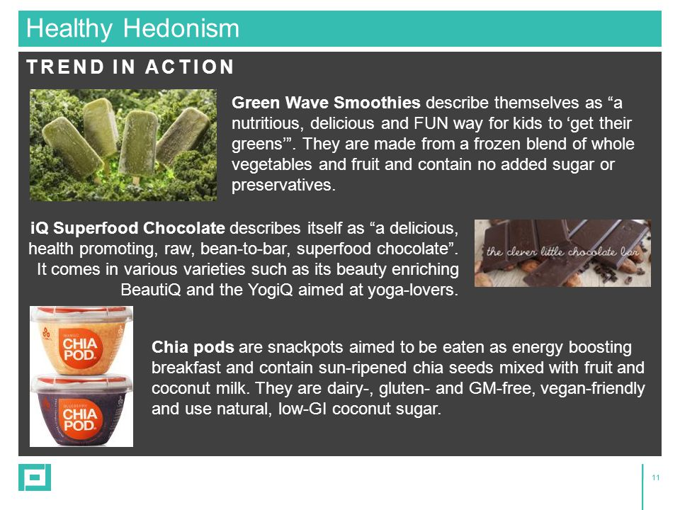11 TREND IN ACTION Healthy Hedonism Green Wave Smoothies describe themselves as a nutritious, delicious and FUN way for kids to 'get their greens' .