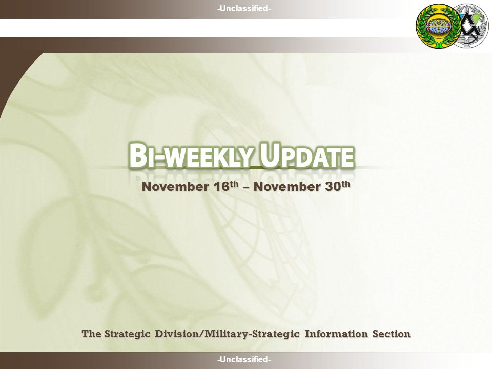-Unclassified- The Strategic Division/Military-Strategic Information Section The Strategic Division/Military-Strategic Information Section November 16 th – November 30 th