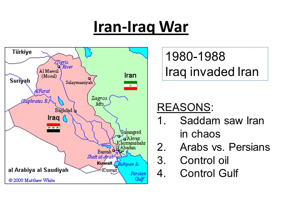 Iran-Iraq War Iraq invaded Iran REASONS: 1.Saddam saw Iran in chaos 2.Arabs vs.