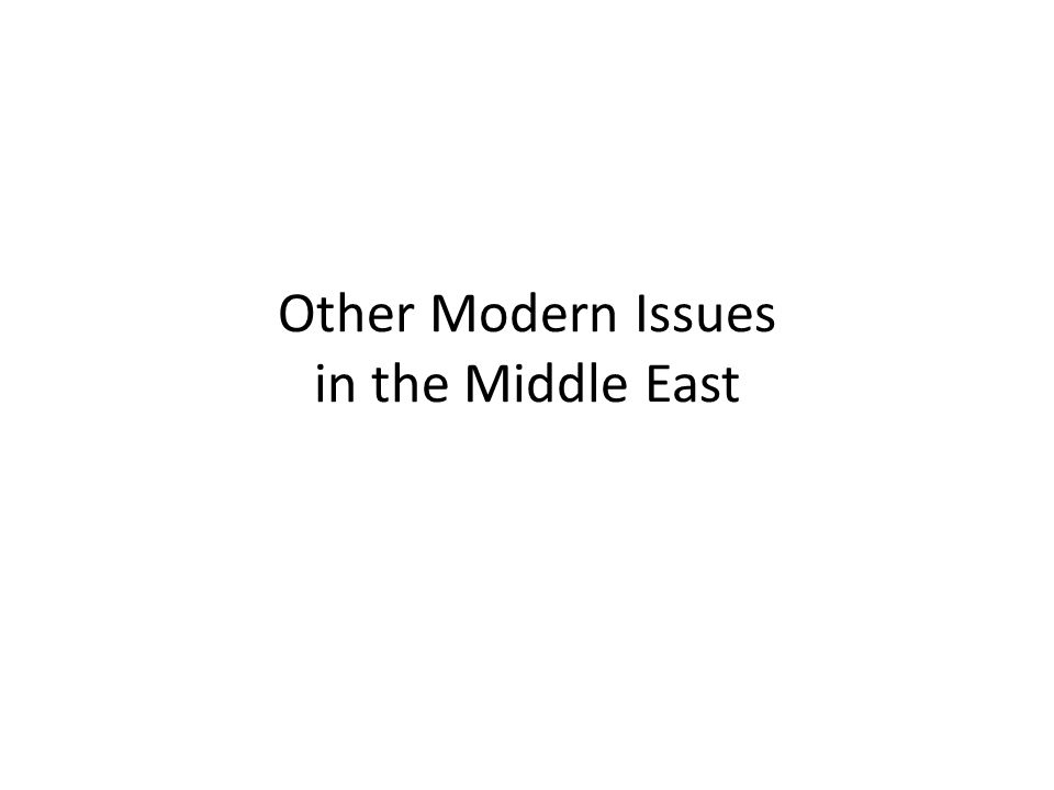 Other Modern Issues in the Middle East