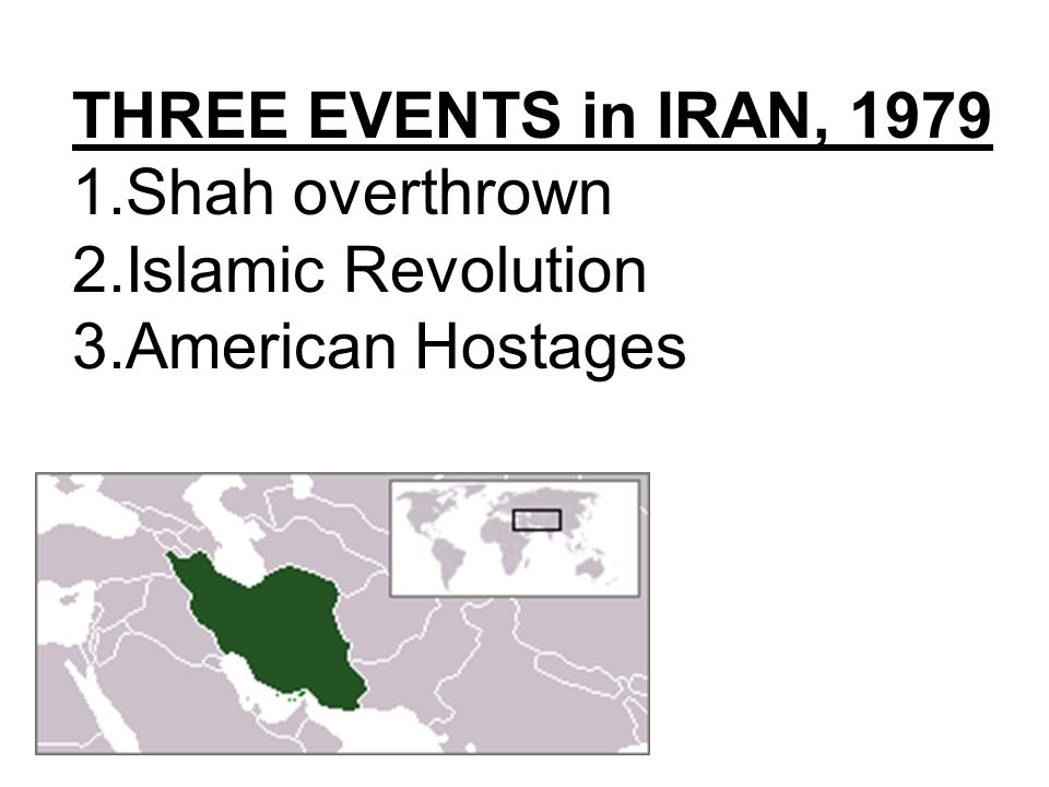 The Shah of Iran Dictator of Iran up to 1979 Iran was modernizing But… HE WAS A DICTATOR.