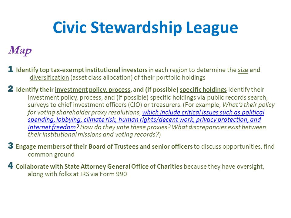 Civic Stewardship League Map 1 Identify top tax-exempt institutional investors in each region to determine the size and diversification (asset class a