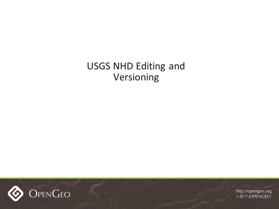 USGS NHD Editing and Versioning