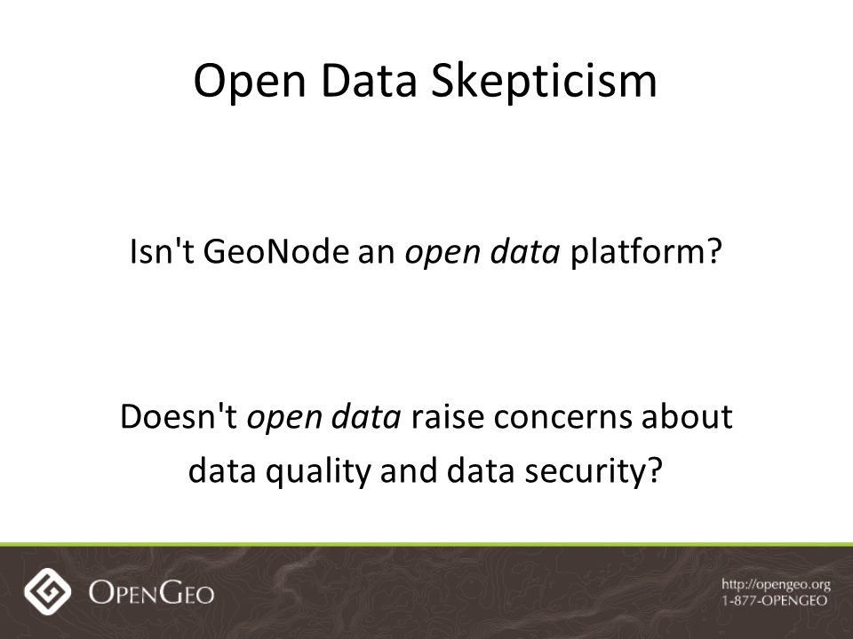 Open Data Skepticism Isn t GeoNode an open data platform.