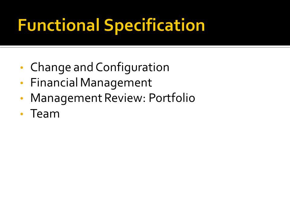 Change and Configuration Financial Management Management Review: Portfolio Team