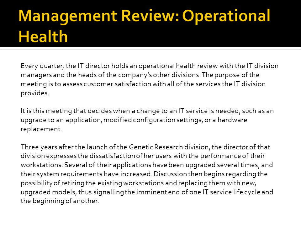 Every quarter, the IT director holds an operational health review with the IT division managers and the heads of the company's other divisions.