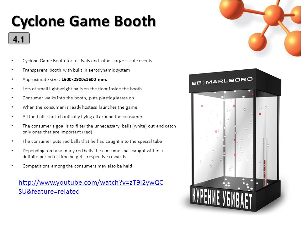 Cyclone Game Booth Cyclone Game Booth for festivals and other large –scale events Transparent booth with built in aerodynamic system Approximate size