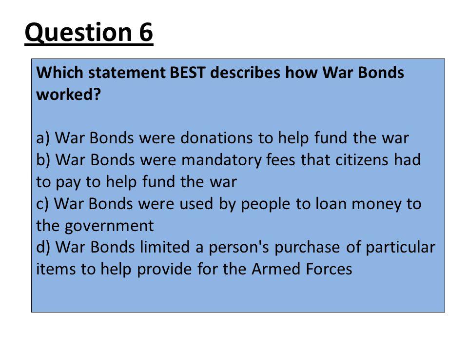 Which statement BEST describes how War Bonds worked.