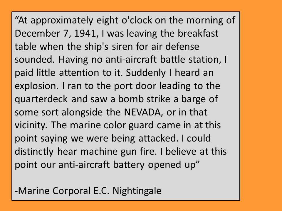 At approximately eight o clock on the morning of December 7, 1941, I was leaving the breakfast table when the ship s siren for air defense sounded.