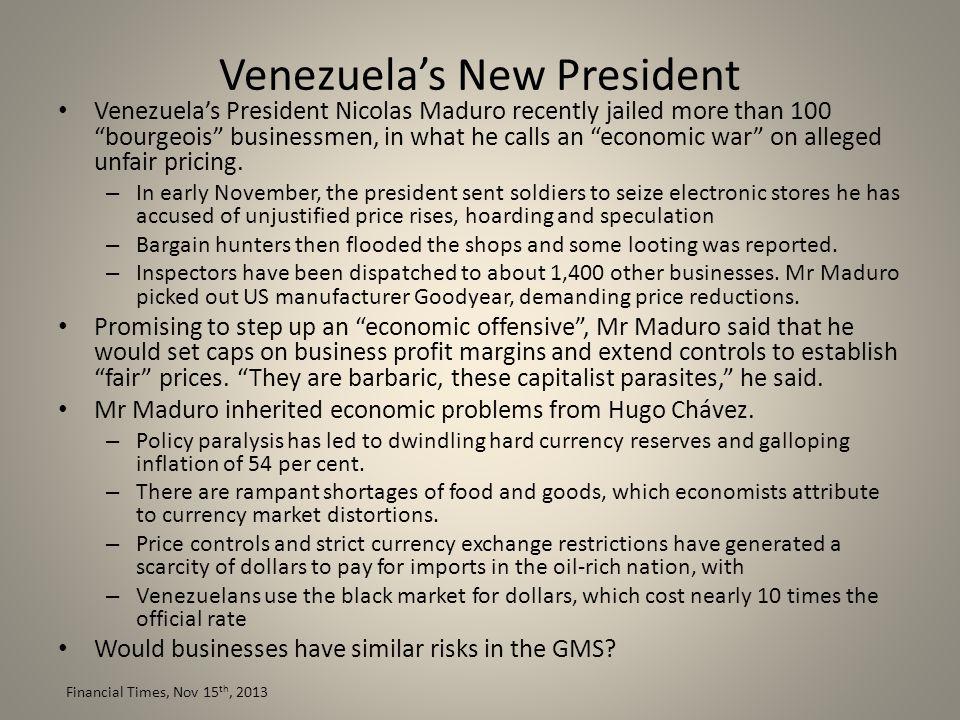 "Venezuela's New President Venezuela's President Nicolas Maduro recently jailed more than 100 ""bourgeois"" businessmen, in what he calls an ""economic wa"