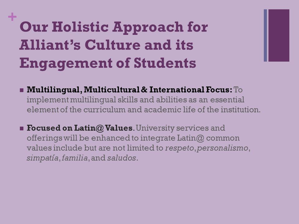 + Our Holistic Approach for Alliant's Culture and its Engagement of Students Institutionalization.