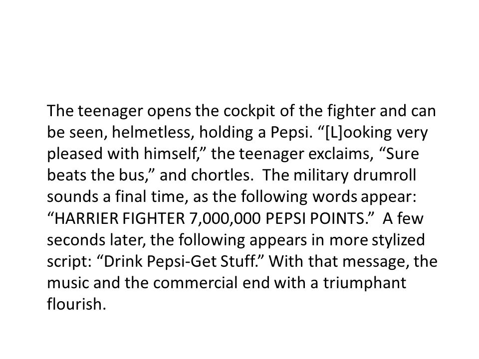 """The teenager opens the cockpit of the fighter and can be seen, helmetless, holding a Pepsi. """"[L]ooking very pleased with himself,"""" the teenager exclai"""