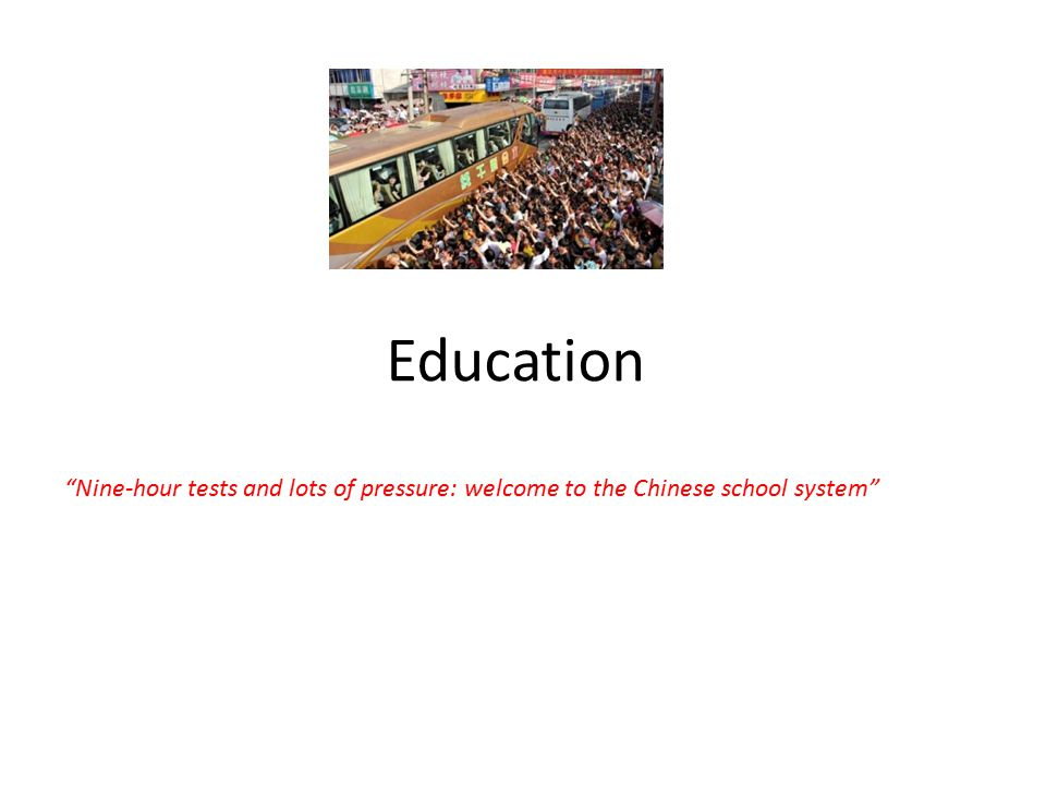 "Education ""Nine-hour tests and lots of pressure: welcome to the Chinese school system"""
