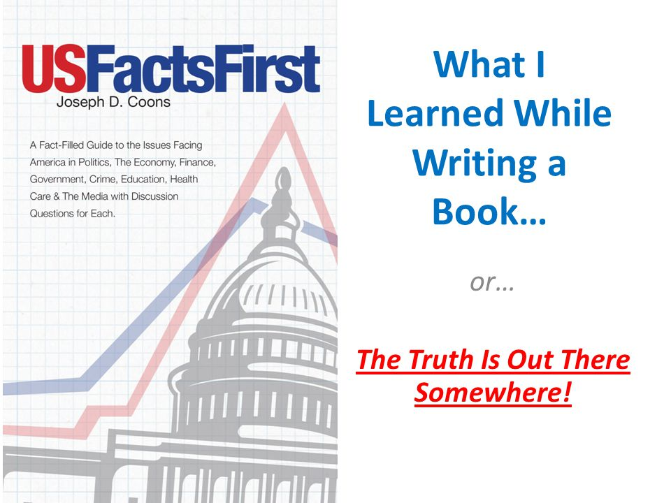 What I Learned While Writing a Book… or… The Truth Is Out There Somewhere!