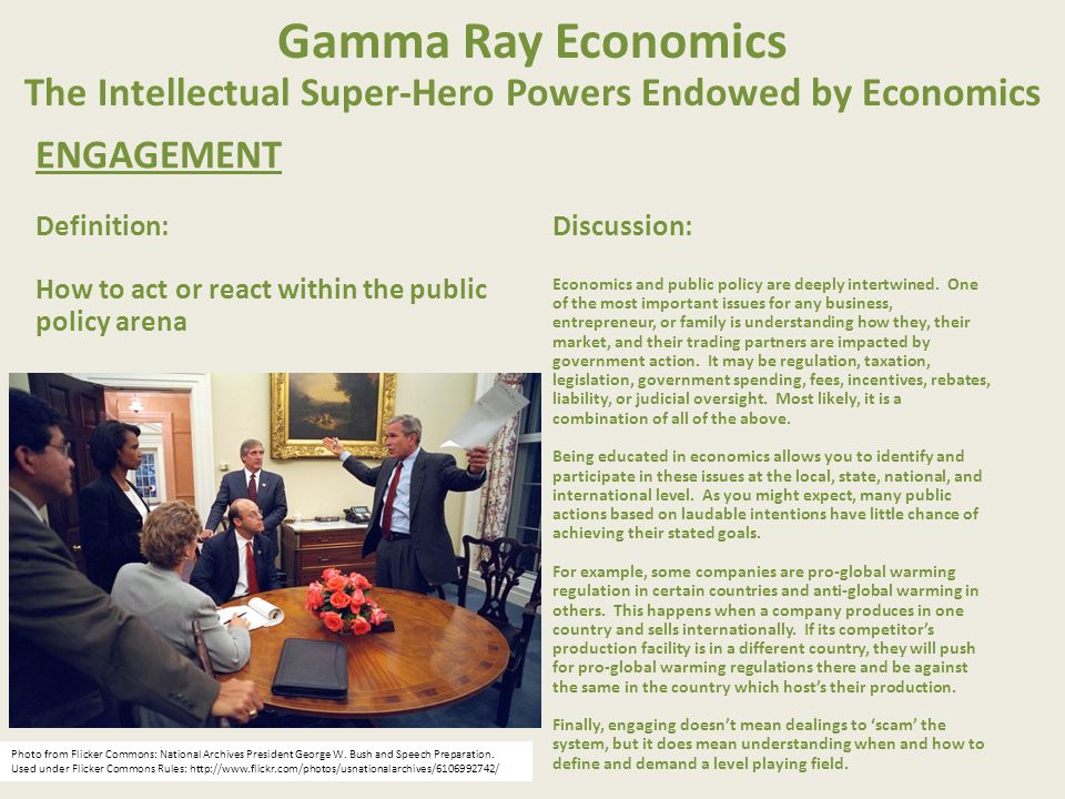 Gamma Ray Economics: Engagement Economically Efficient Government A broad range of thought now exists on using market forces to correct and guide the market.