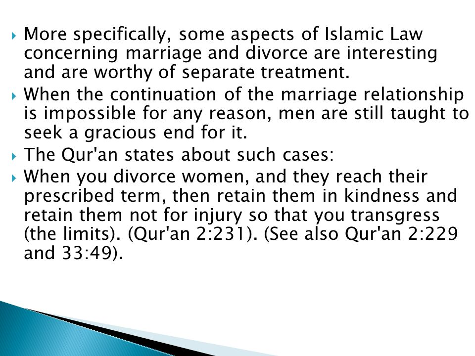  More specifically, some aspects of Islamic Law concerning marriage and divorce are interesting and are worthy of separate treatment.