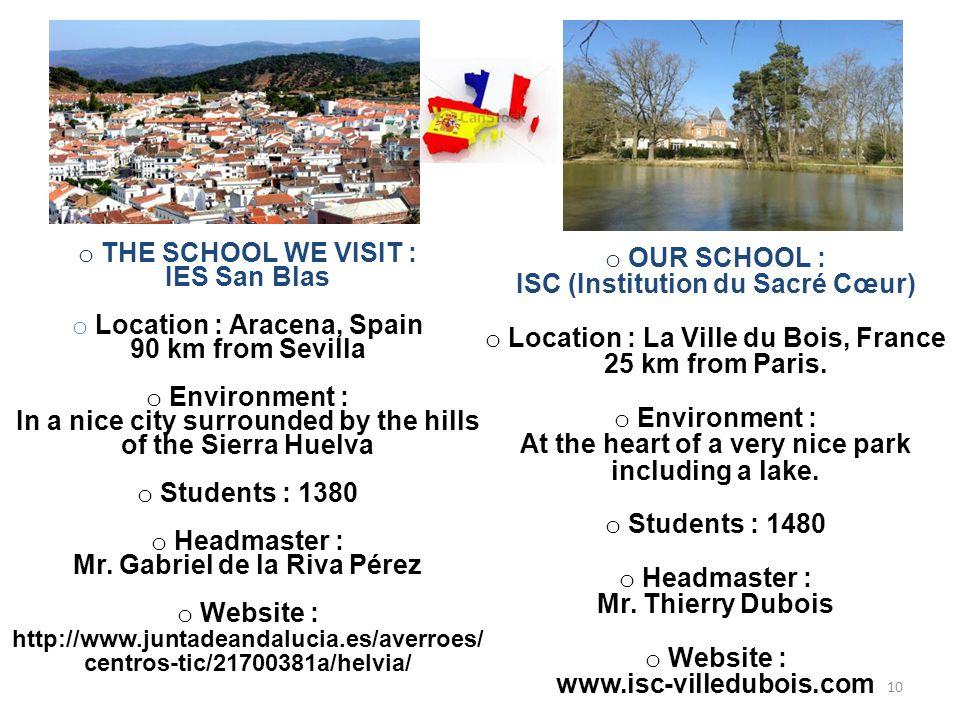 o OUR SCHOOL : ISC (Institution du Sacré Cœur) o Location : La Ville du Bois, France 25 km from Paris.