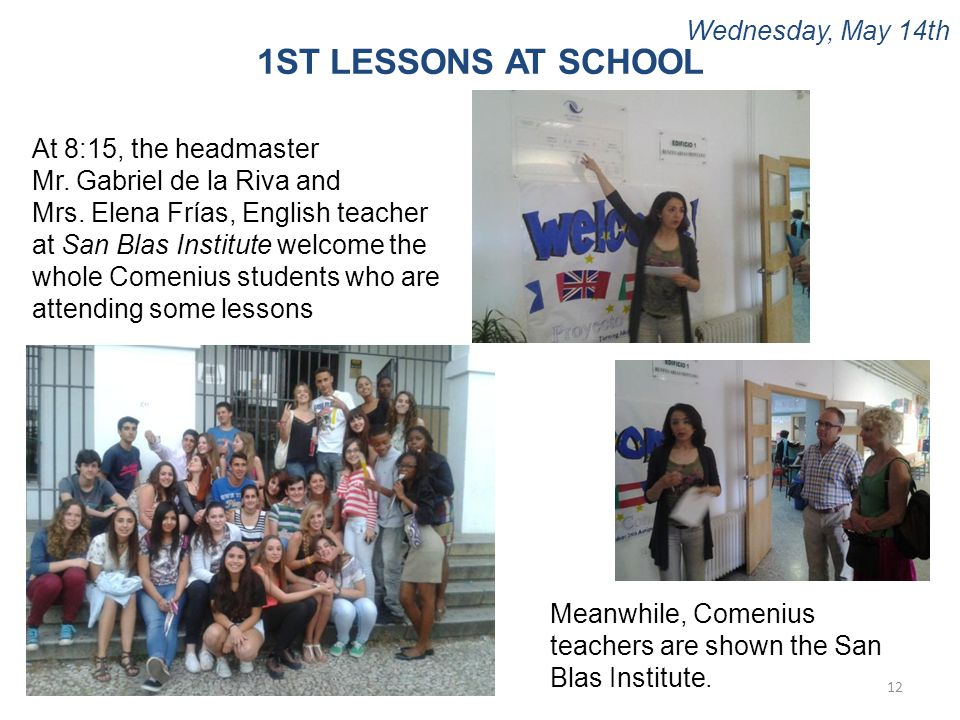 Wednesday, May 14th 12 1ST LESSONS AT SCHOOL At 8:15, the headmaster Mr.