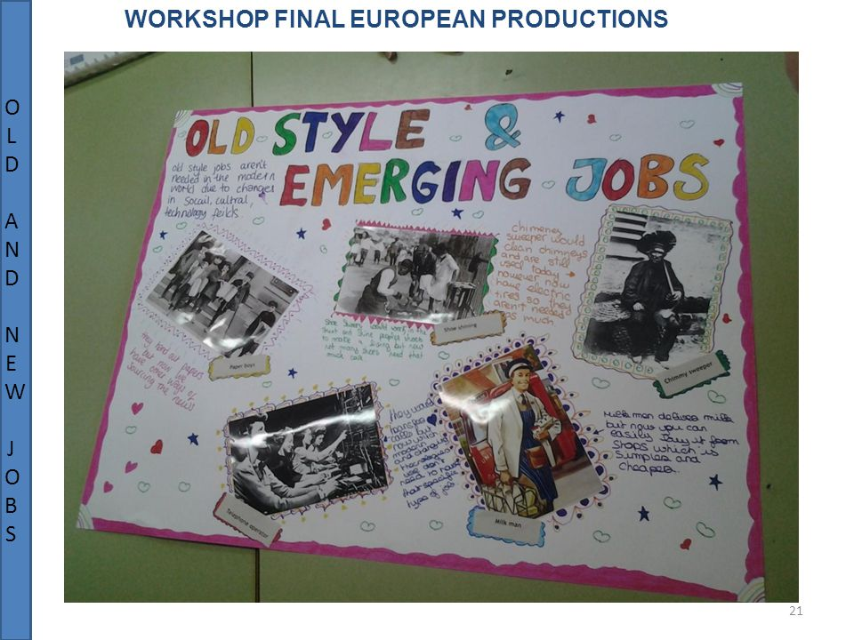 21 WORKSHOP FINAL EUROPEAN PRODUCTIONS OLD AND NEW JOBSOLD AND NEW JOBS