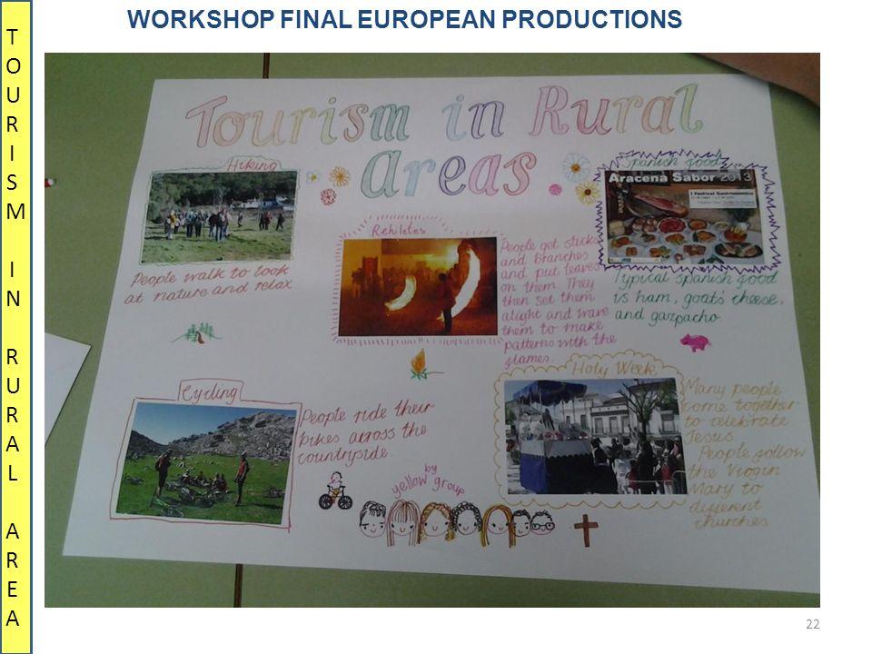 22 WORKSHOP FINAL EUROPEAN PRODUCTIONS TOURISM IN RURALAREATOURISM IN RURALAREA