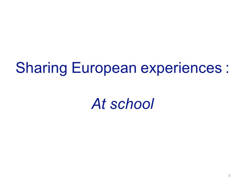 Sharing European experiences : At school 8