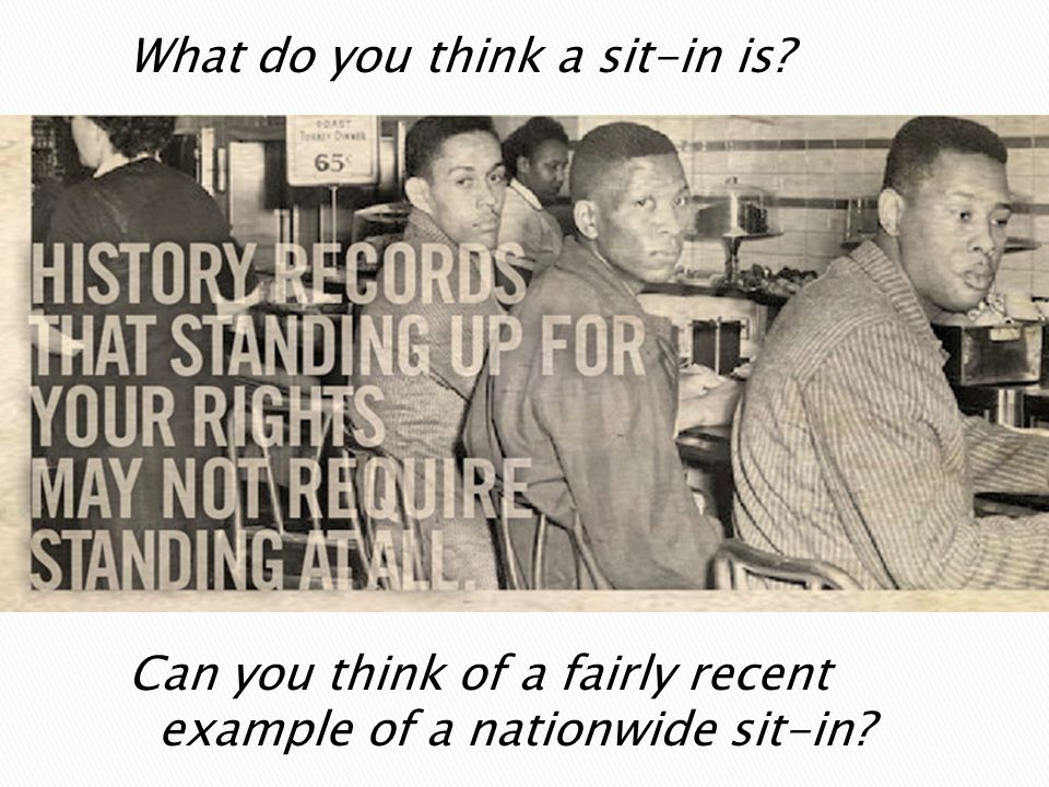What do you think a sit-in is Can you think of a fairly recent example of a nationwide sit-in