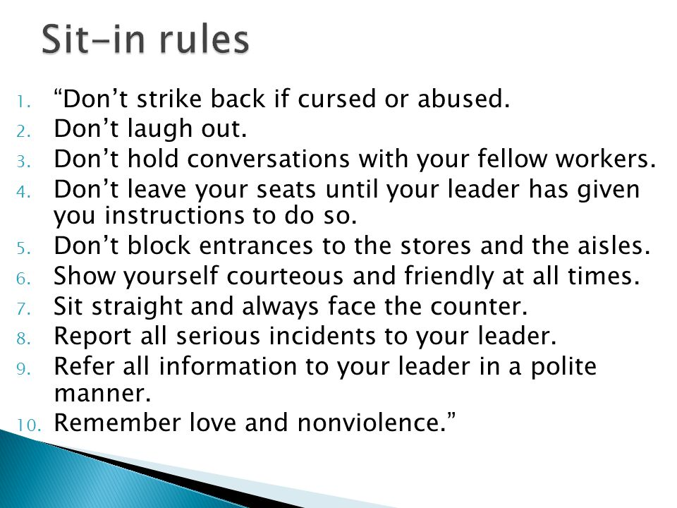 1. Don't strike back if cursed or abused. 2. Don't laugh out.
