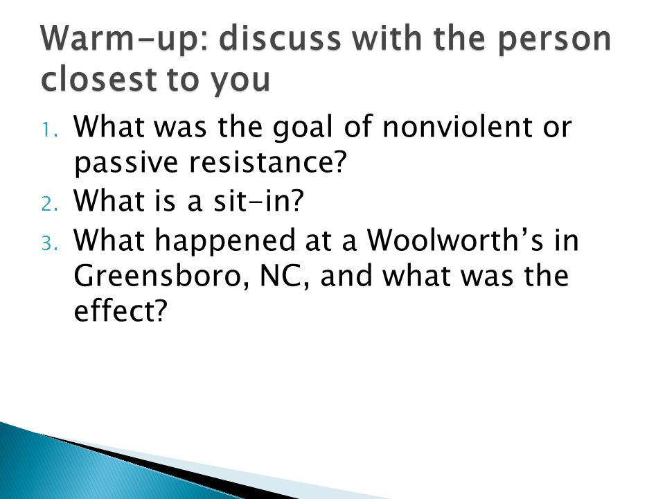 1. What was the goal of nonviolent or passive resistance.