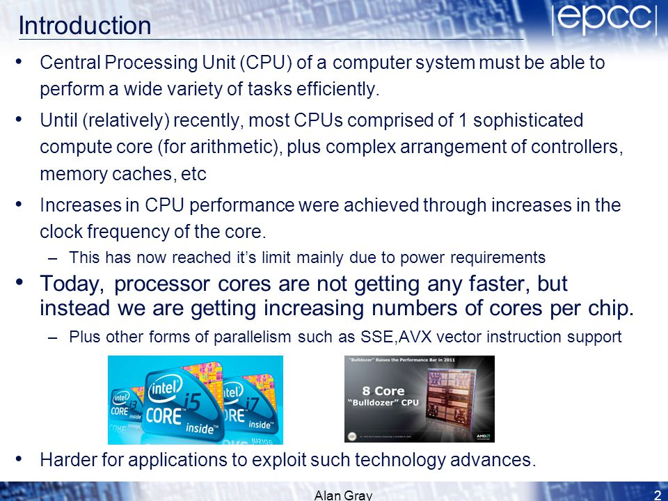 Introduction Central Processing Unit (CPU) of a computer system must be able to perform a wide variety of tasks efficiently. Until (relatively) recent