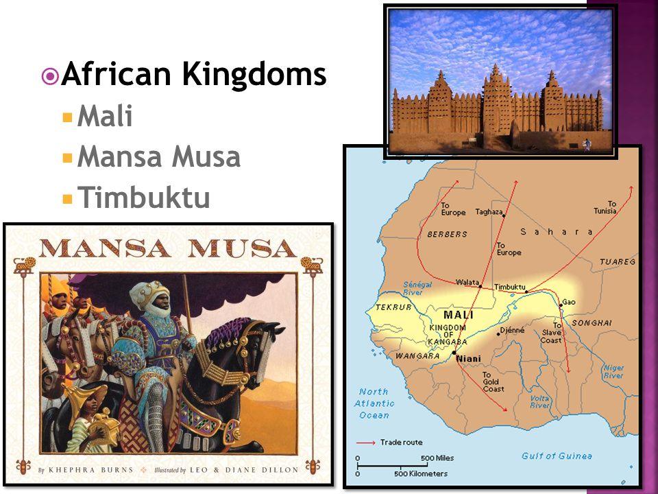  African Kingdoms  Mali  Mansa Musa  Timbuktu