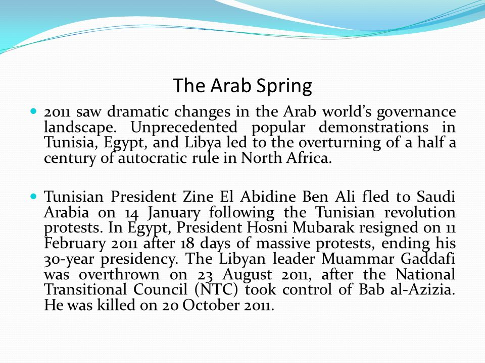 The Arab Spring 2011 saw dramatic changes in the Arab world's governance landscape.