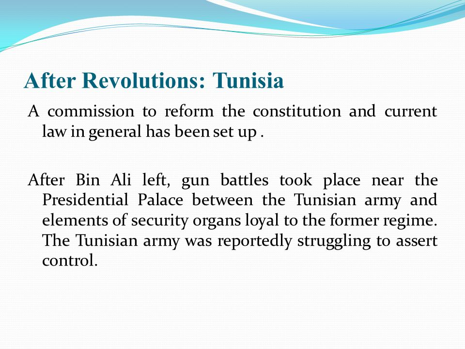 After Revolutions: Tunisia A commission to reform the constitution and current law in general has been set up.