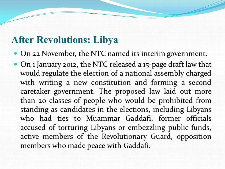 After Revolutions: Libya On 22 November, the NTC named its interim government.
