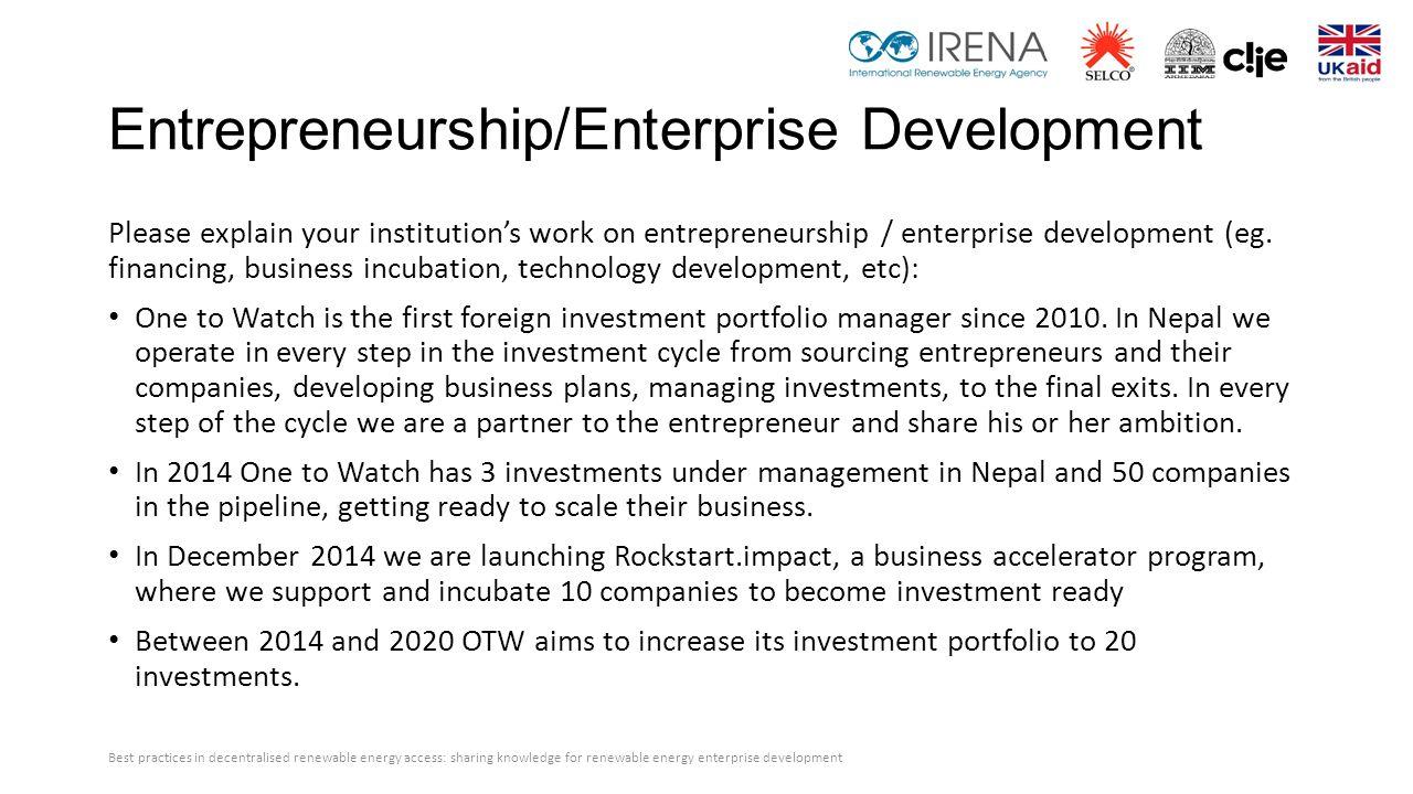 Entrepreneurship/Enterprise Development Please explain your institution's work on entrepreneurship / enterprise development (eg. financing, business i