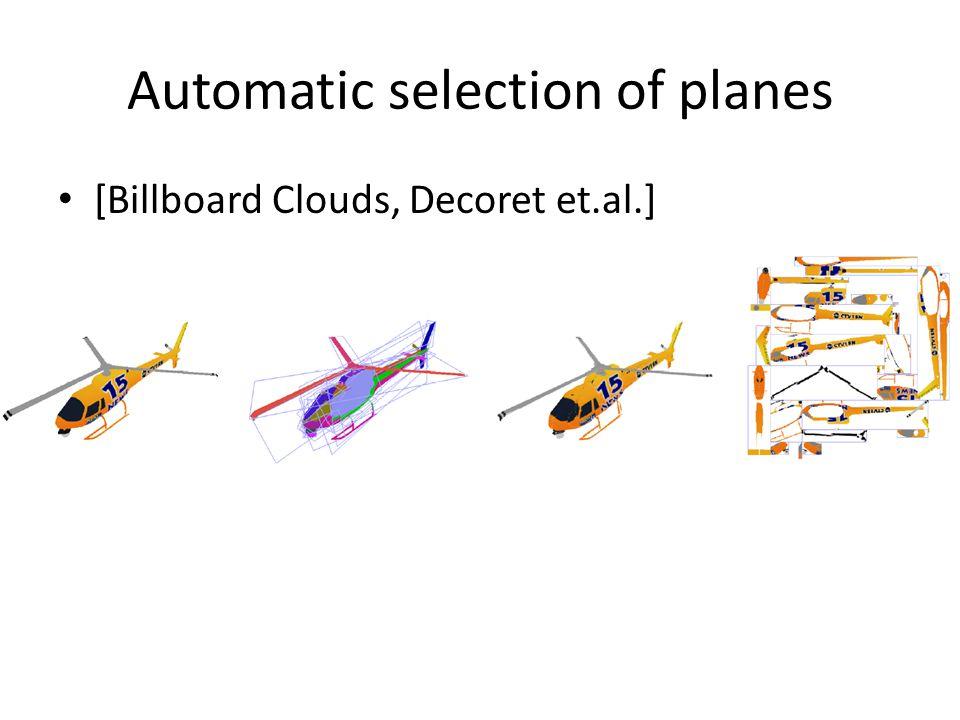 Automatic selection of planes [Billboard Clouds, Decoret et.al.]