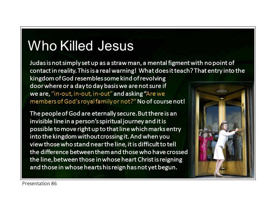 Who Killed Jesus Judas is not simply set up as a straw man, a mental figment with no point of contact in reality.