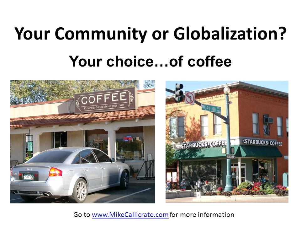 Your Community or Globalization.