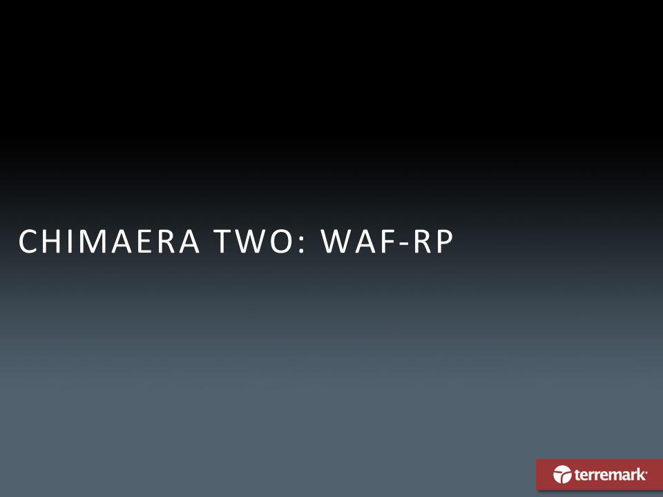 CHIMAERA TWO: WAF-RP
