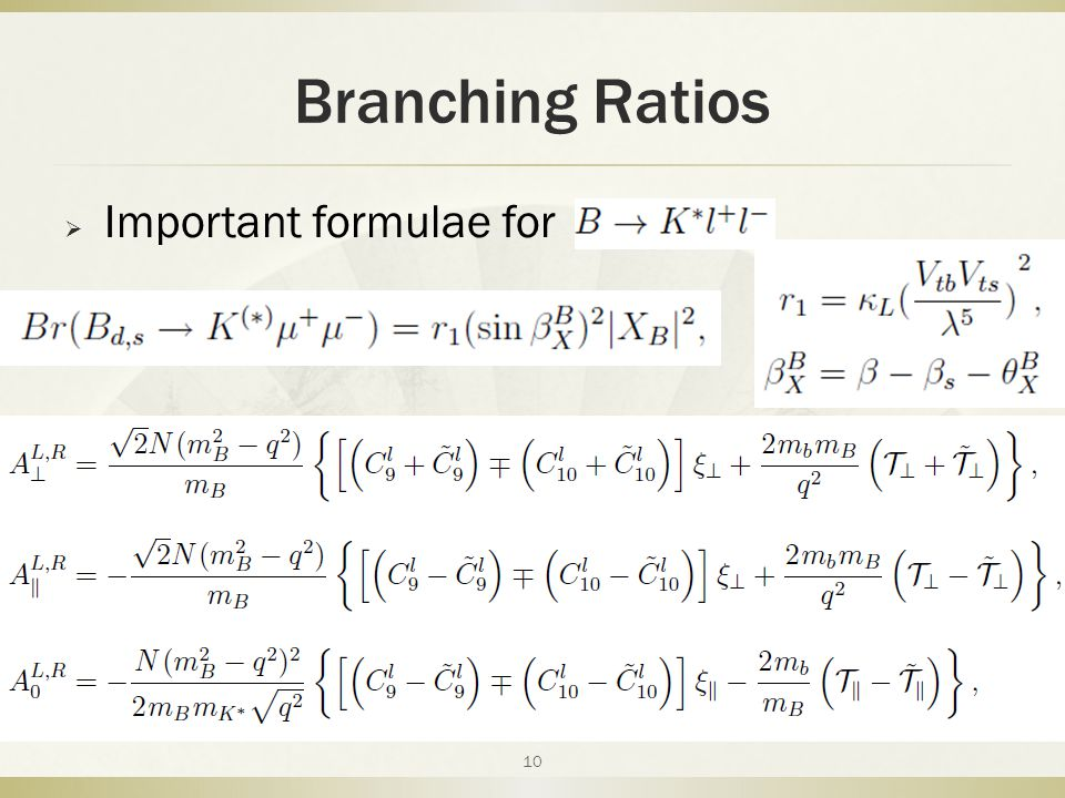 Branching Ratios  Important formulae for 10