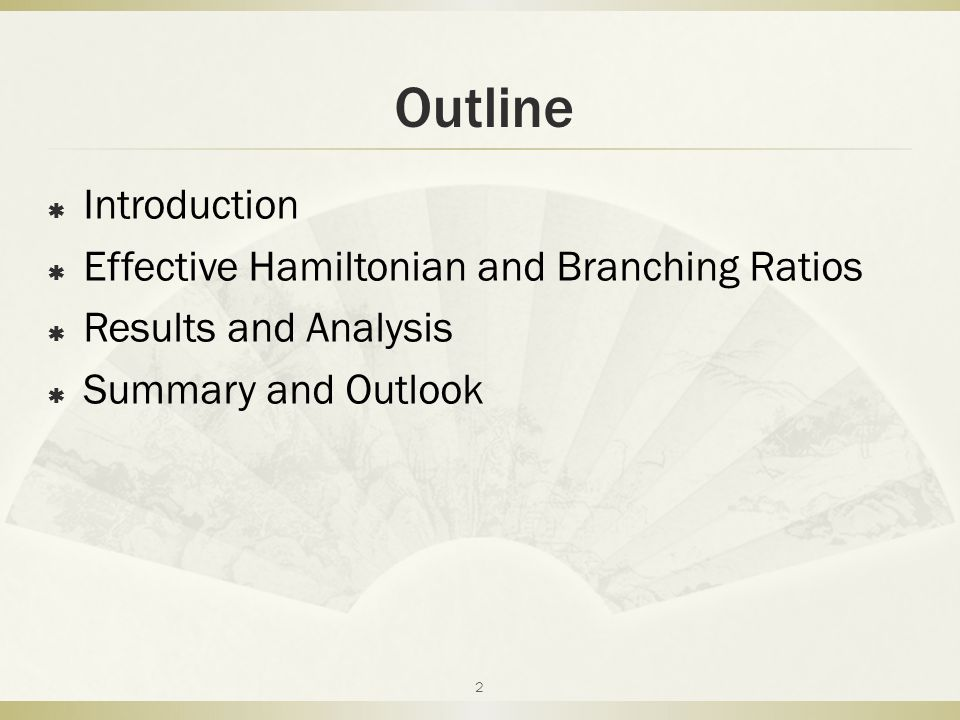 Outline  Introduction  Effective Hamiltonian and Branching Ratios  Results and Analysis  Summary and Outlook 2