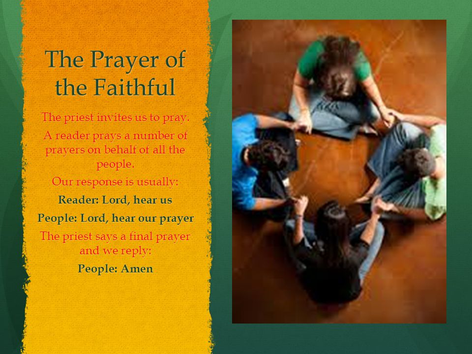 The Prayer of the Faithful The priest invites us to pray.
