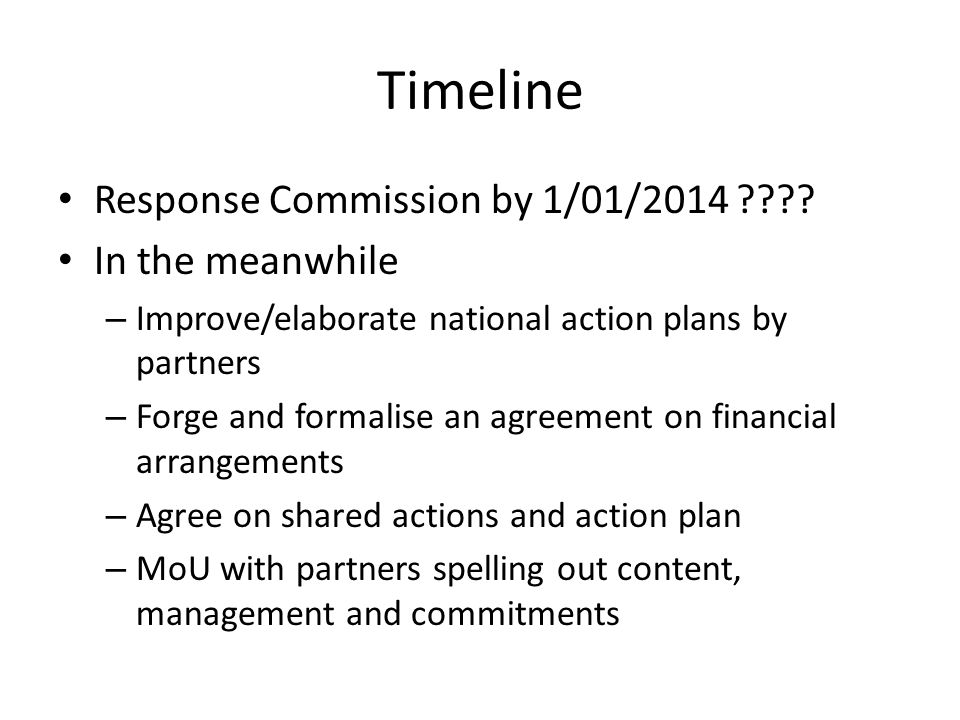 Timeline Response Commission by 1/01/2014 .