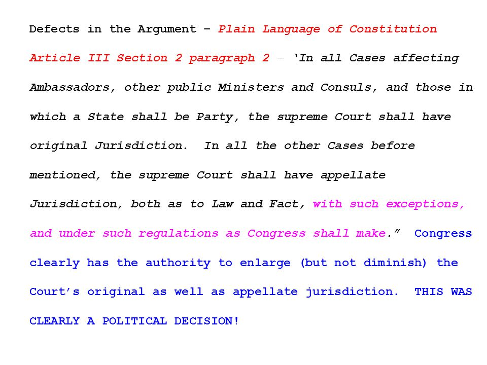 Defects in the Argument – Plain Language of Constitution Article III Section 2 paragraph 2 – 'In all Cases affecting Ambassadors, other public Ministers and Consuls, and those in which a State shall be Party, the supreme Court shall have original Jurisdiction.