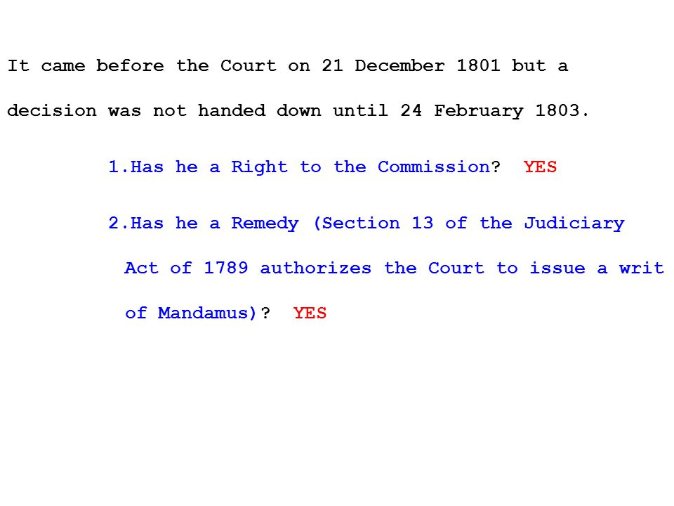 It came before the Court on 21 December 1801 but a decision was not handed down until 24 February 1803.