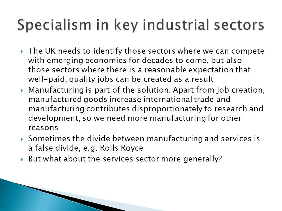  Trade unions have shown less interest in the services sector, partly because we have less history and membership in that sector  But services could provide many of the quality jobs of the future  The care sector is a good example.