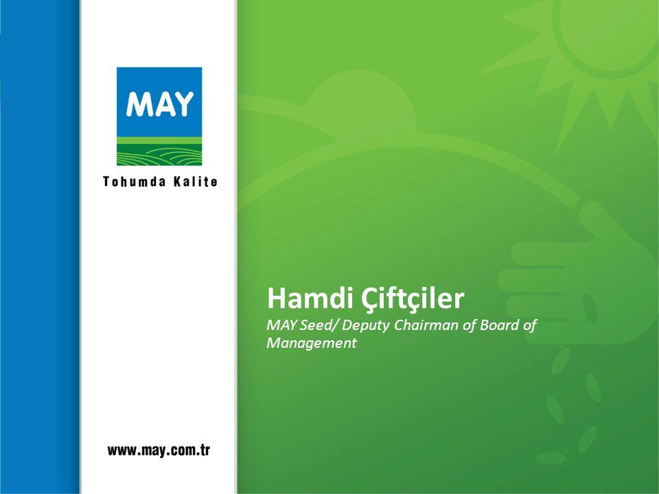 Hamdi Çiftçiler MAY Seed/ Deputy Chairman of Board of Management