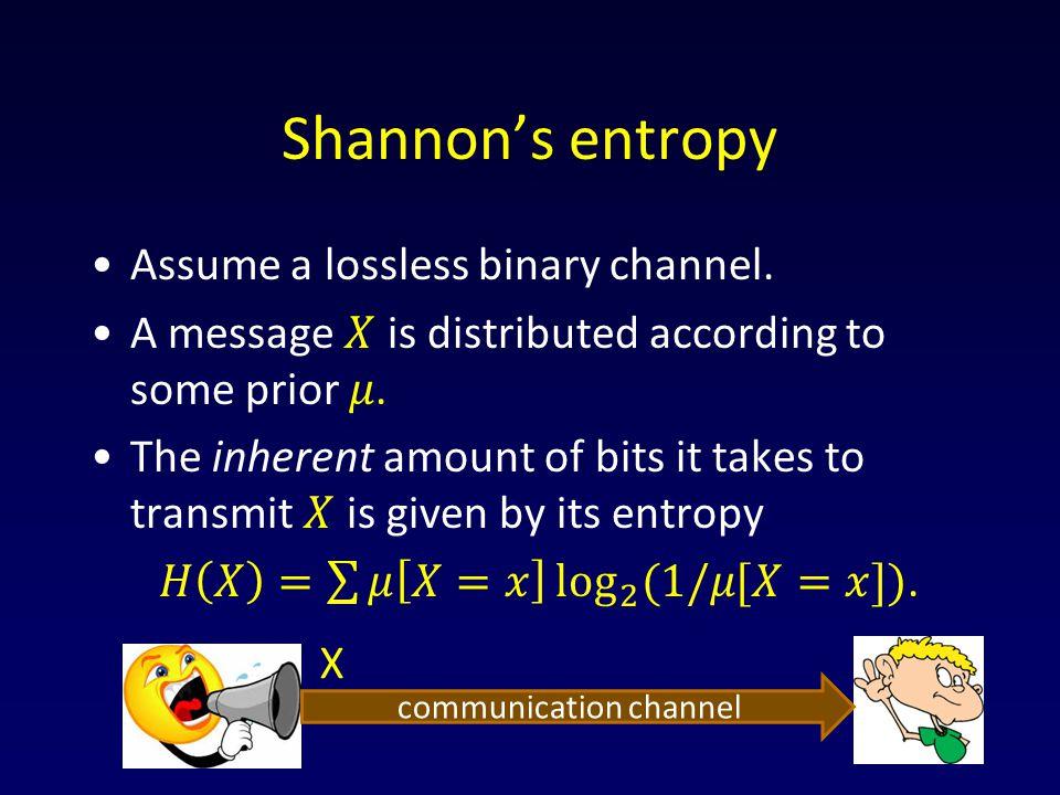 Shannon's entropy 4 communication channel X