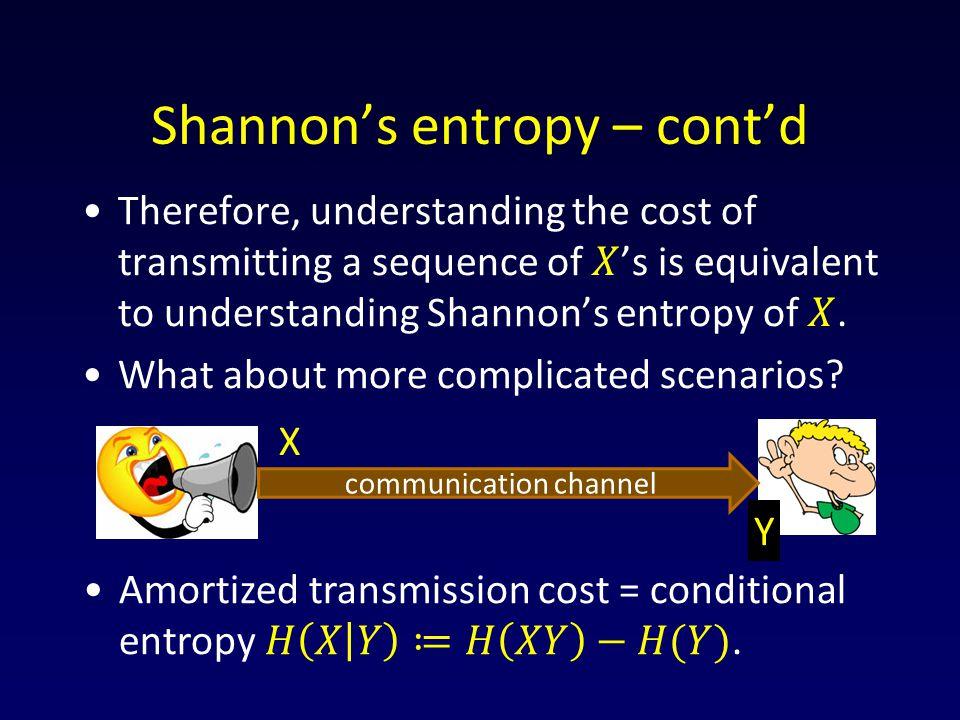Shannon's entropy – cont'd communication channel X Y