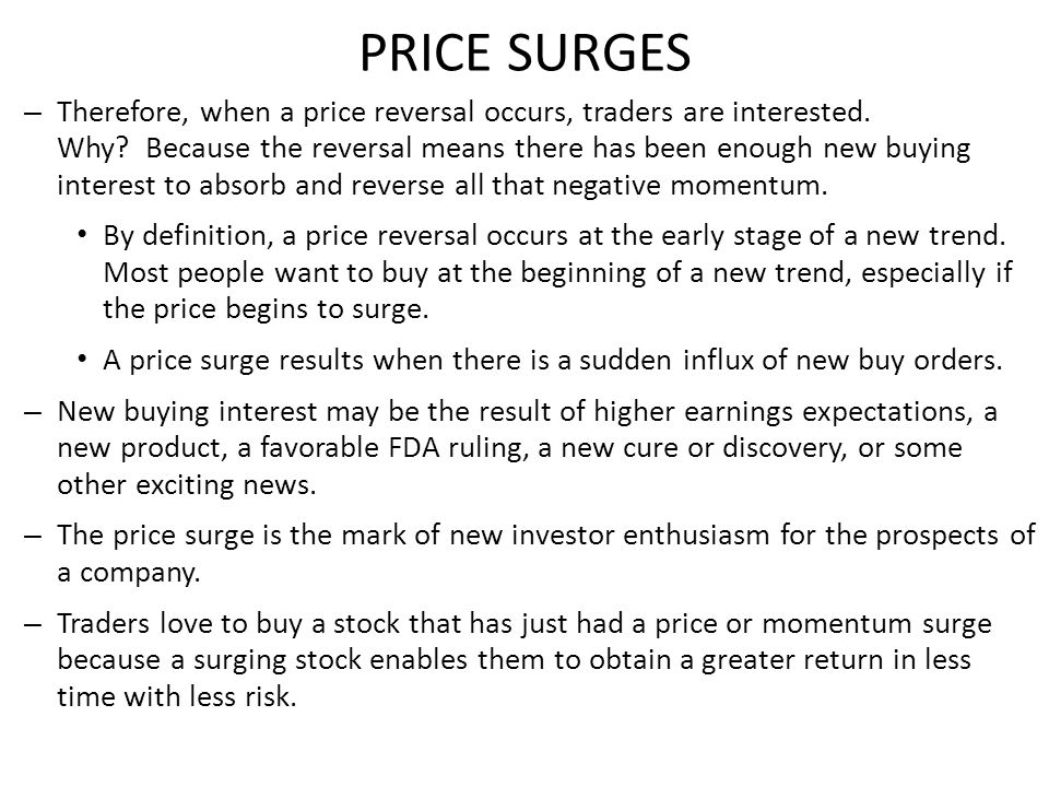 PRICE SURGES – Therefore, when a price reversal occurs, traders are interested.