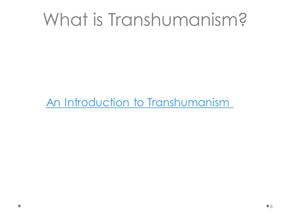 Transhumanism = Enhancement Physical Enhancement Cognitive Enhancement Radical Life Extension 7